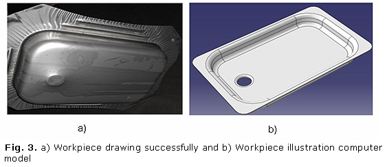 Fig. 3 a) Workpiece drawing successfully and b) Workpiece illustration computer model